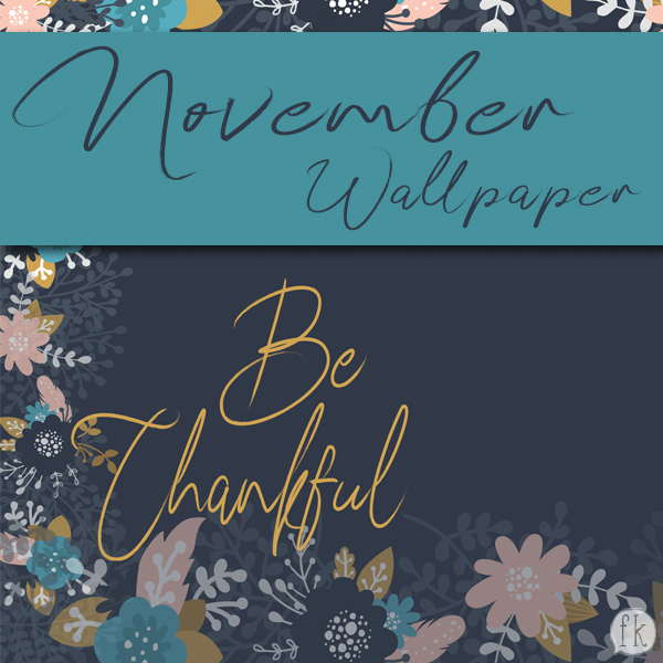 November Wallpaper: Be thankful - Featured