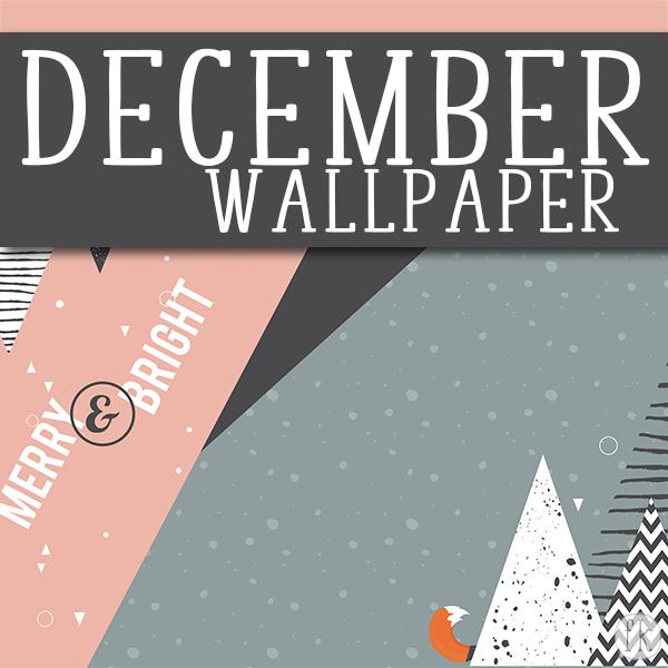 December Wallpaper: Merry & Bright - Featured